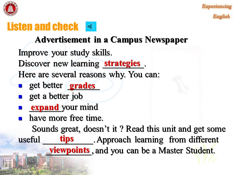Listen and complete Advertisement in a Campus Newspaper Improve your study skills.