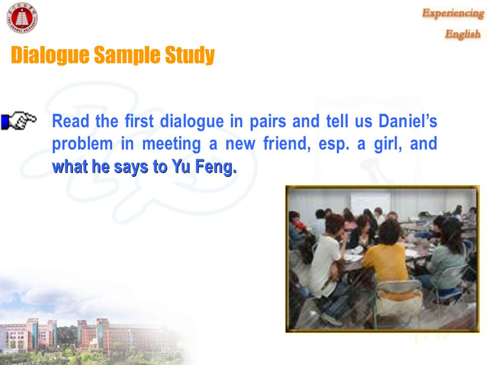 Dialogue Samples Dialogue 1 Meeting on Campus Lead-in question What do you usually talk about with a new friend of yours?