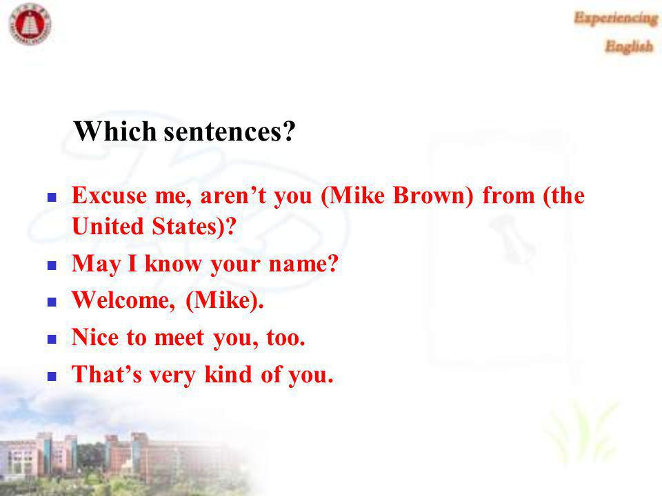 Dialogue Sample Study Read the dialogue in pairs and speak out the sentences often used in our daily life on campus.