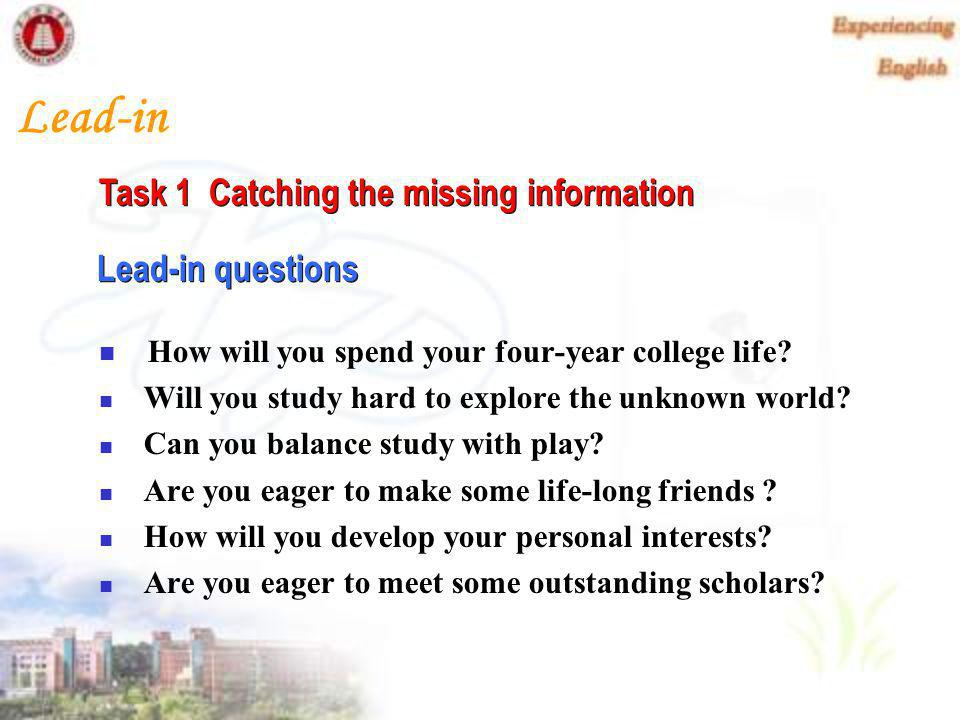 Lead-in How will you spend your four-year college life.