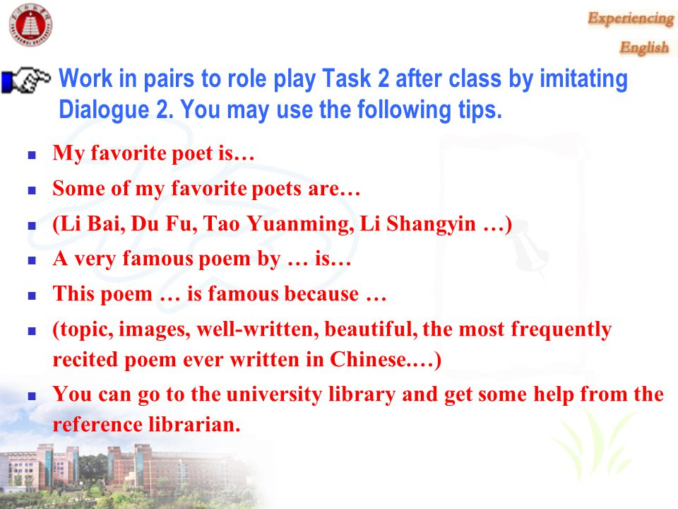Role A Role B Tom, an American student Situation: An American friend is writing a term paper on a favorite Chinese poet.
