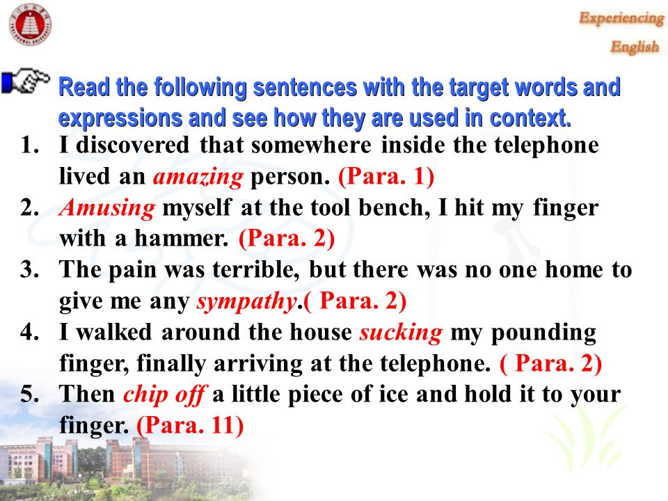 Do fast reading of Passage A and pick out the sentences containing the following target words and expressions.