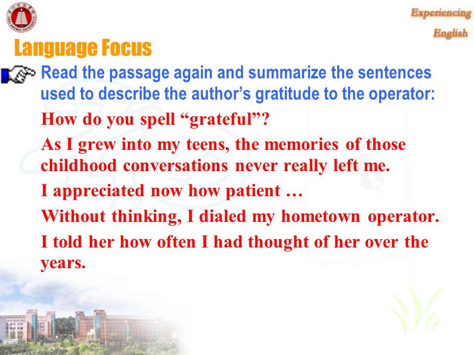 Reading Task 4 Studying the sentences used to describe the author's gratitude to Read the passage again and summarize the sentences used to describe the author's gratitude to the Content Awareness operator.