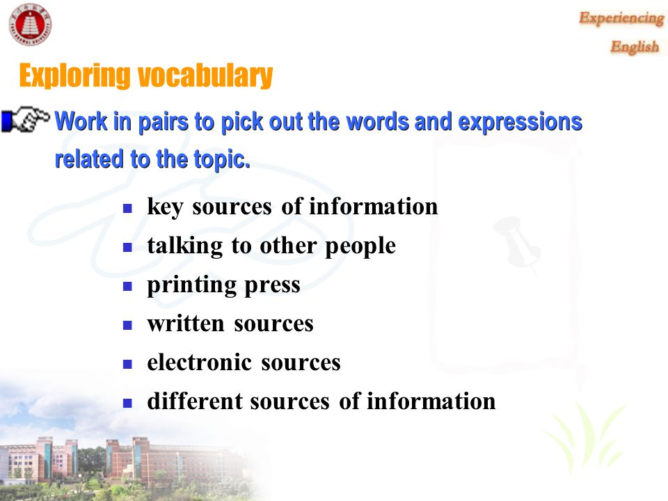 Listen and check What are your key sources of information.