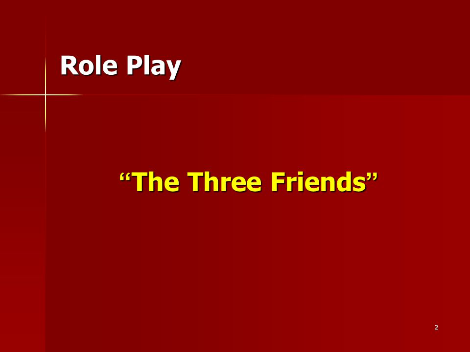 "2 "" The Three Friends "" Role Play"