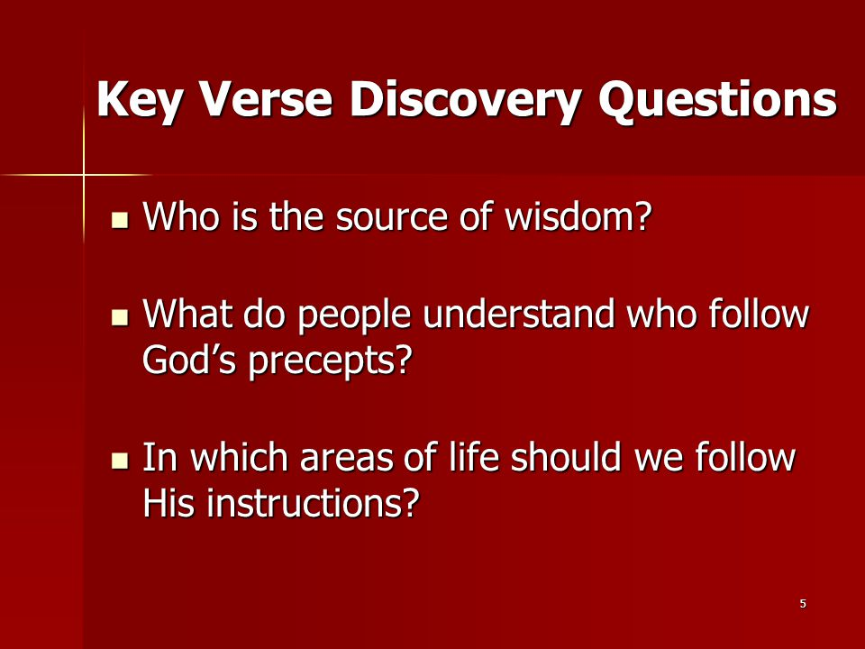 5 Key Verse Discovery Questions Who is the source of wisdom.