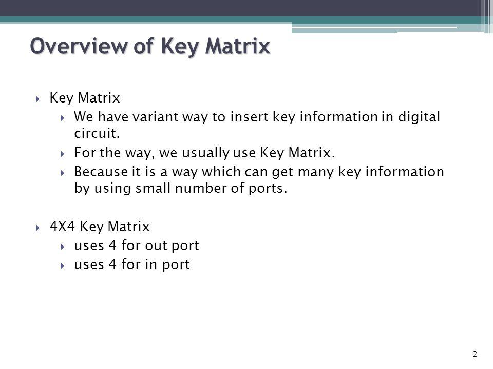 2  Key Matrix  We have variant way to insert key information in digital circuit.