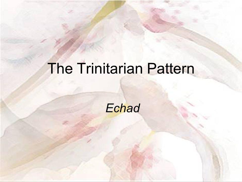 The Trinitarian Pattern Echad