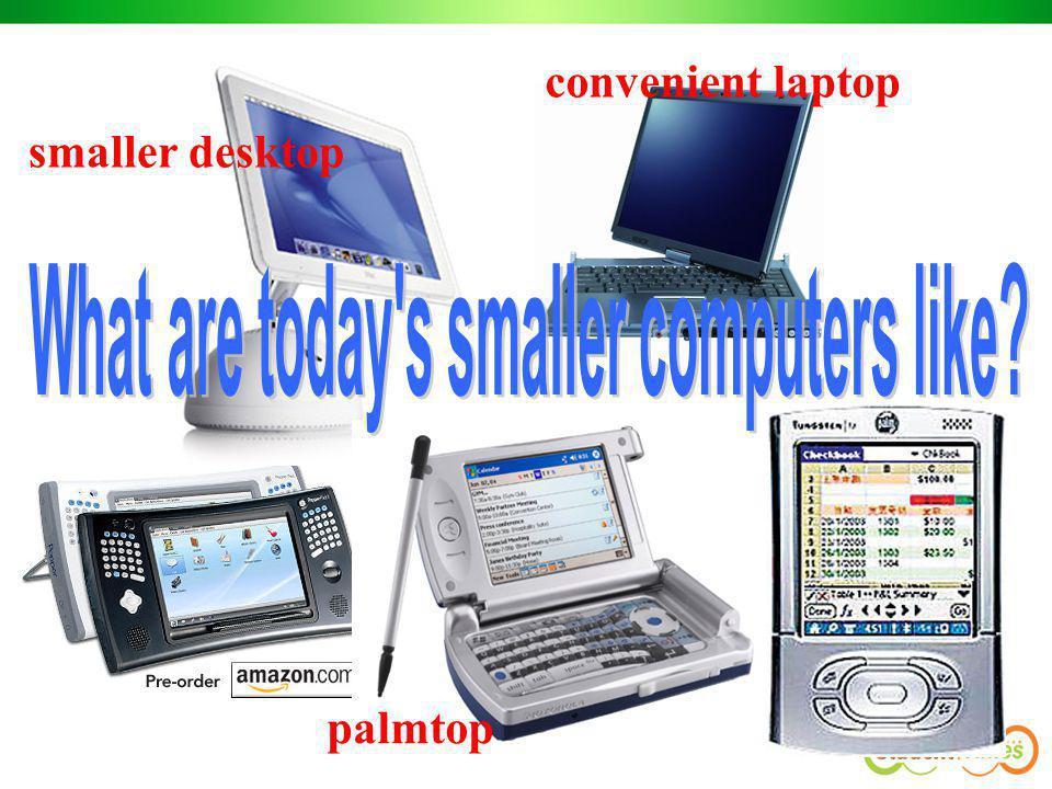 palmtop smaller desktop convenient laptop
