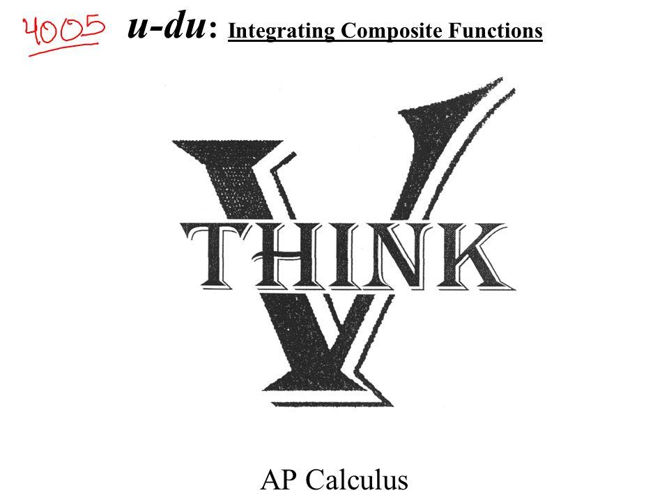 u-du : Integrating Composite Functions AP Calculus