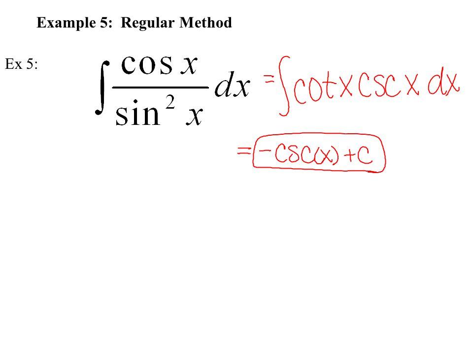 Example 5: Regular Method Ex 5: