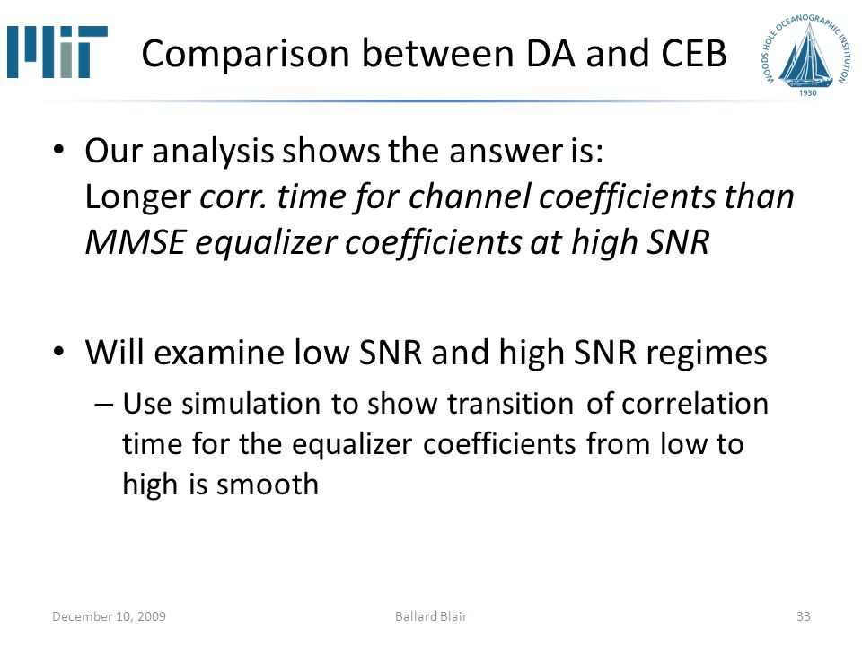 Comparison between DA and CEB Our analysis shows the answer is: Longer corr.