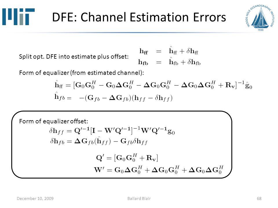 DFE: Channel Estimation Errors December 10, 200968 Split opt.