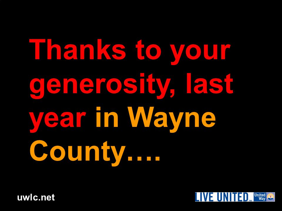 uwlc.net Thanks to your generosity, last year in Wayne County….