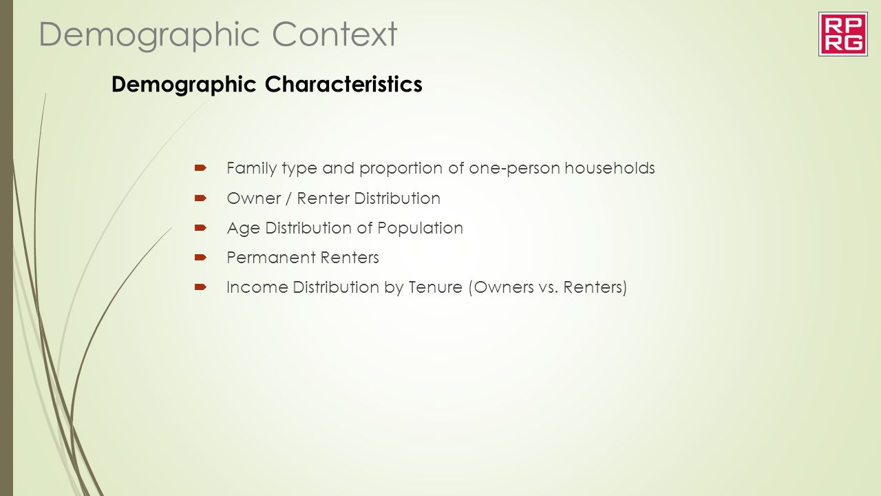 Demographic Characteristics  Family type and proportion of one-person households  Owner / Renter Distribution  Age Distribution of Population  Per