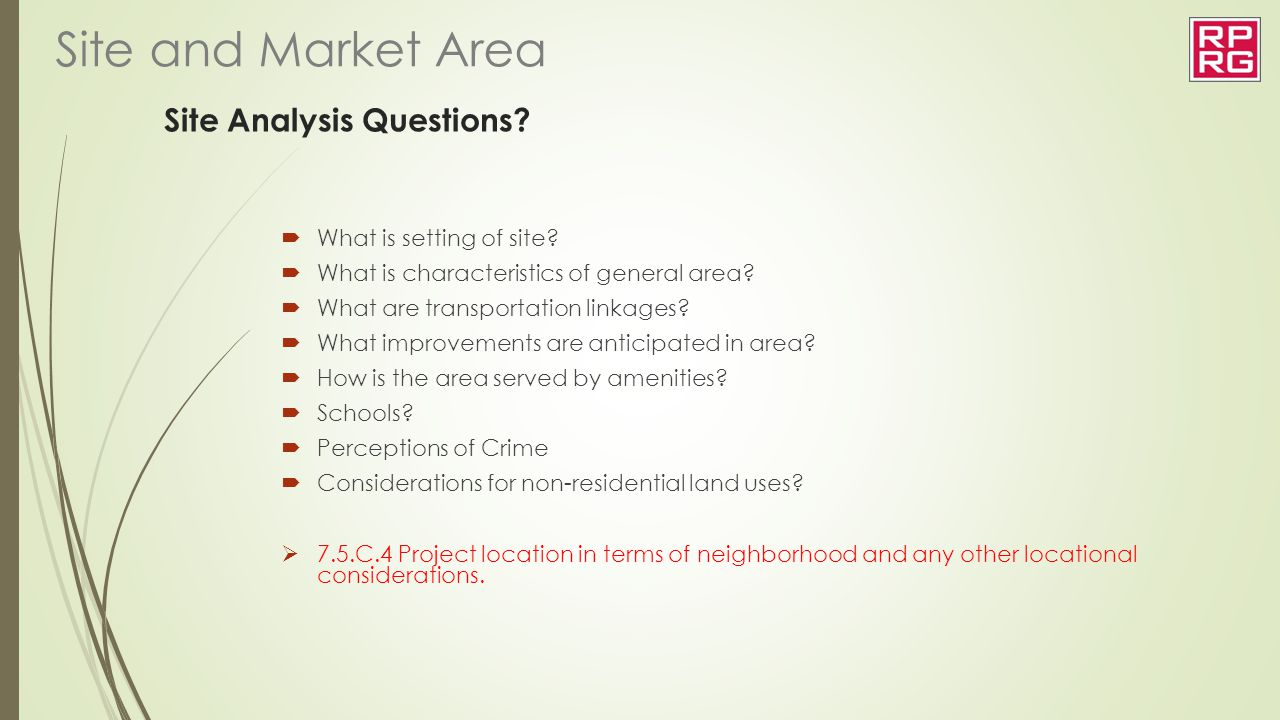 Site Analysis Questions?  What is setting of site?  What is characteristics of general area?  What are transportation linkages?  What improvements