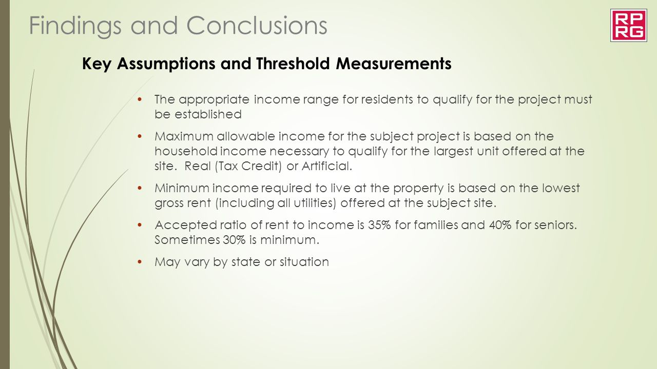 Key Assumptions and Threshold Measurements The appropriate income range for residents to qualify for the project must be established Maximum allowable