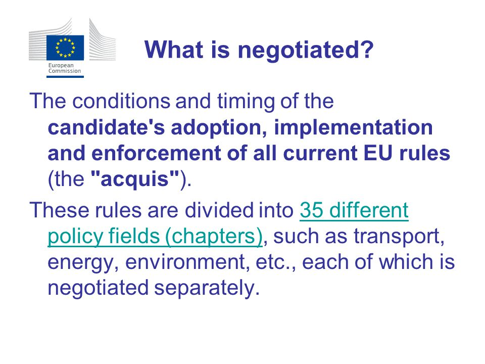 The conditions and timing of the candidate's adoption, implementation and enforcement of all current EU rules (the