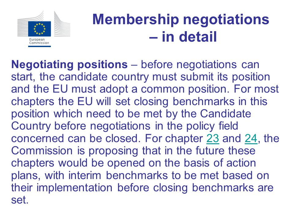 Negotiating positions – before negotiations can start, the candidate country must submit its position and the EU must adopt a common position. For mos