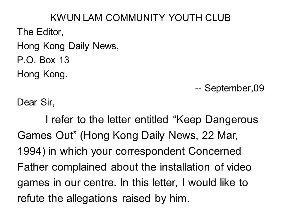 KWUN LAM COMMUNITY YOUTH CLUB The Editor, Hong Kong Daily News, P.O.