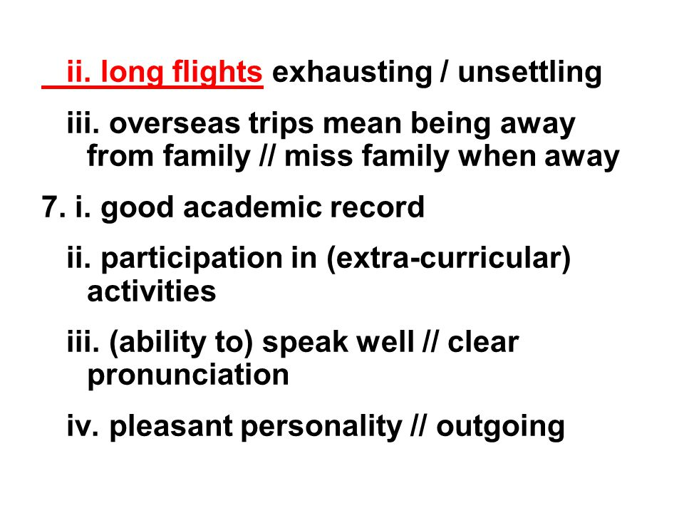ii. long flights exhausting / unsettling iii.