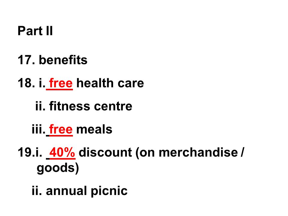 17. benefits 18. i. free health care ii. fitness centre iii.