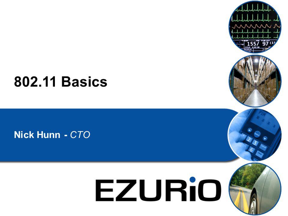 802.11 Basics Nick Hunn - CTO