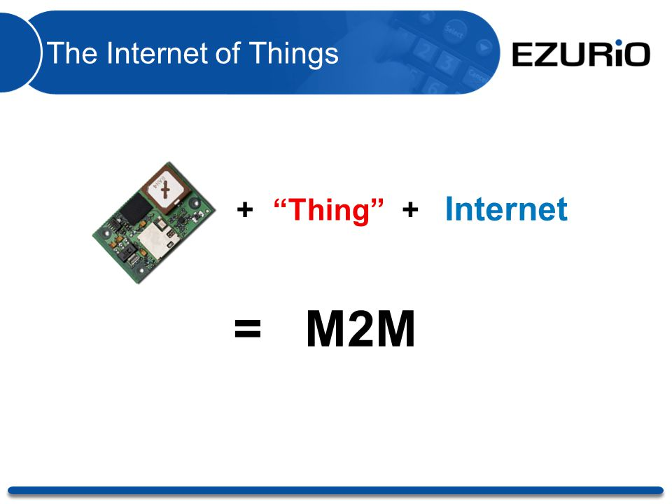 "The Internet of Things +""Thing""+ Internet = M2M Welcome to the world of Cellular-Free communications."