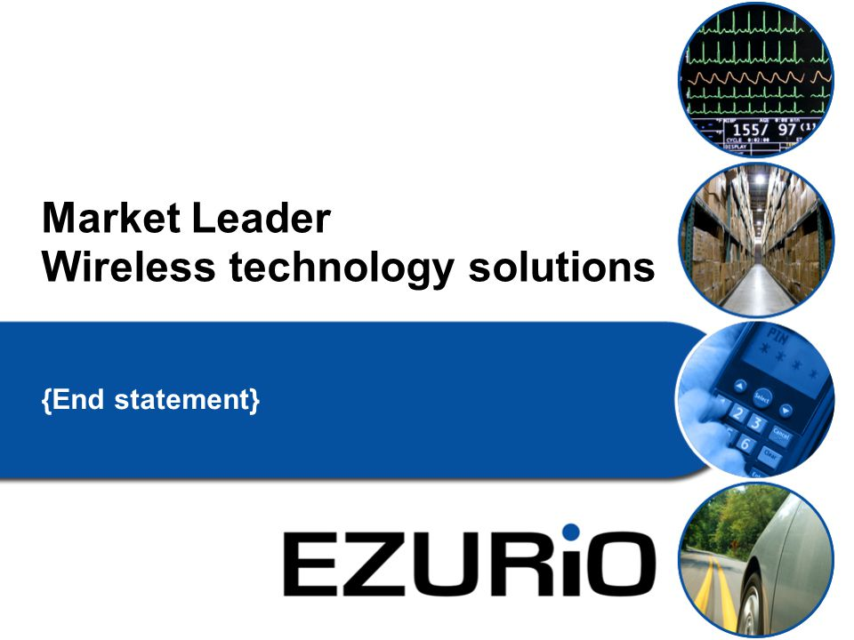Market Leader Wireless technology solutions {End statement}