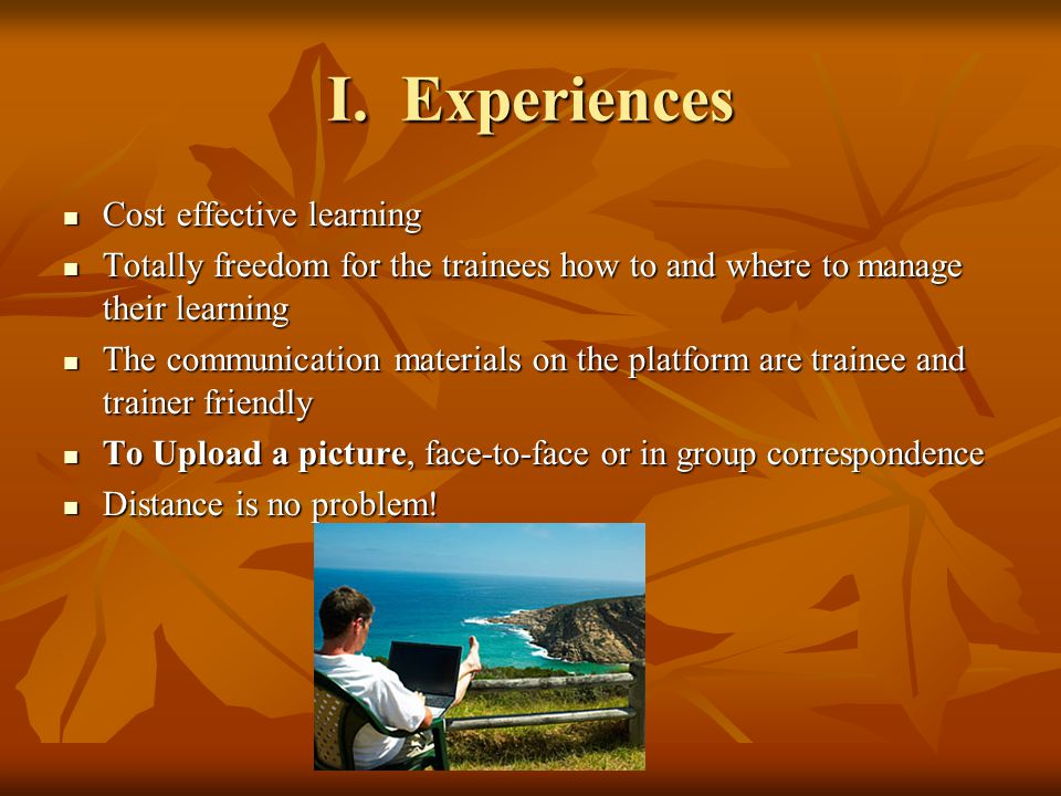 II.Experiences The trainers mostly asked, and the trainees rather answered the questions.