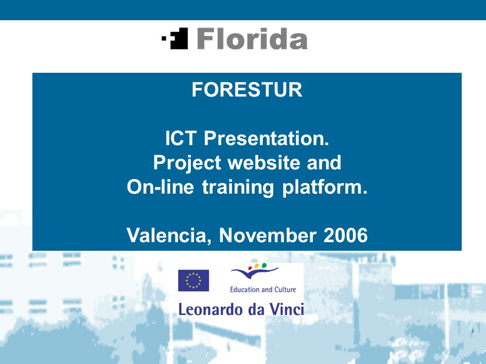 FORESTUR ICT Presentation. Project website and On-line training platform. Valencia, November 2006