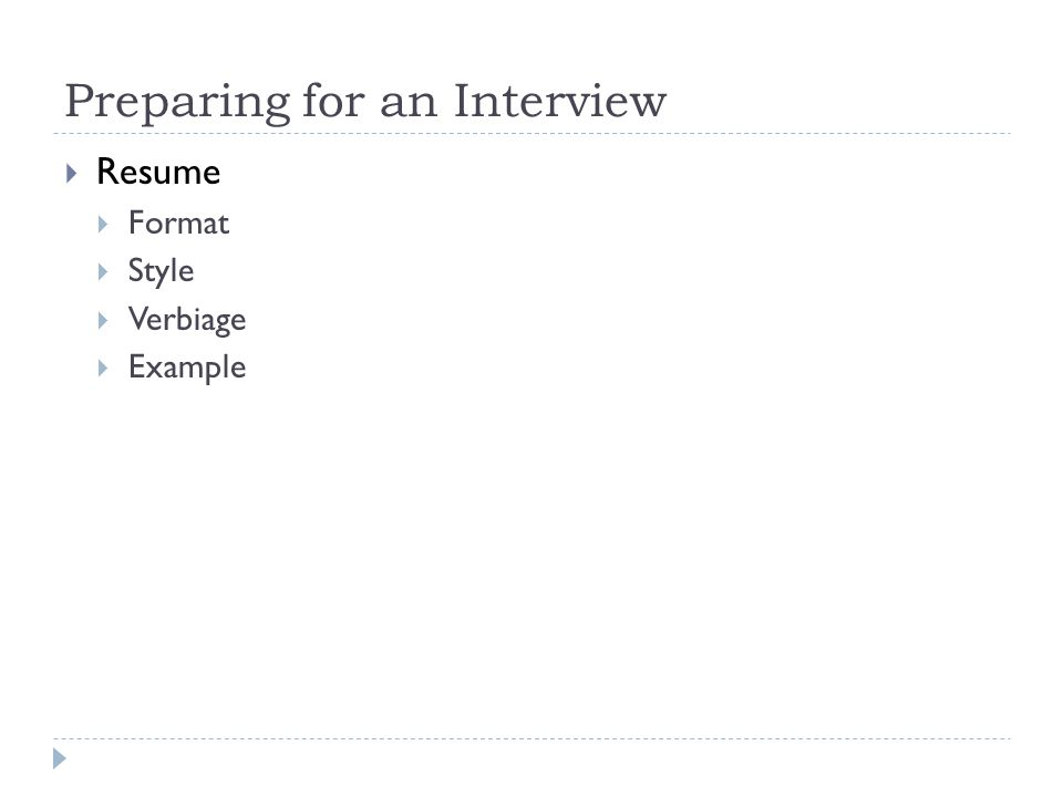 Preparing for an Interview  Resume  Format  Style  Verbiage  Example