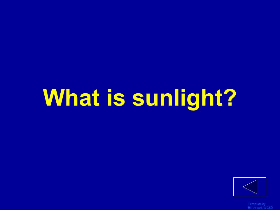 Template by Bill Arcuri, WCSD The light we see from the Moon is reflected __________.