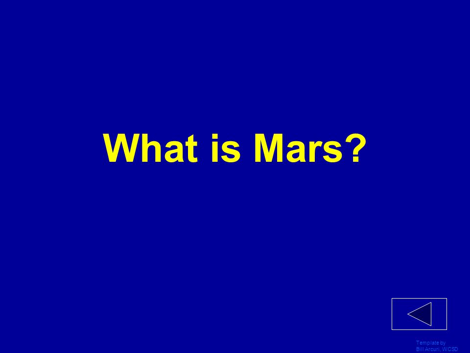 Template by Bill Arcuri, WCSD The United States has sent four rovers to study this planet.