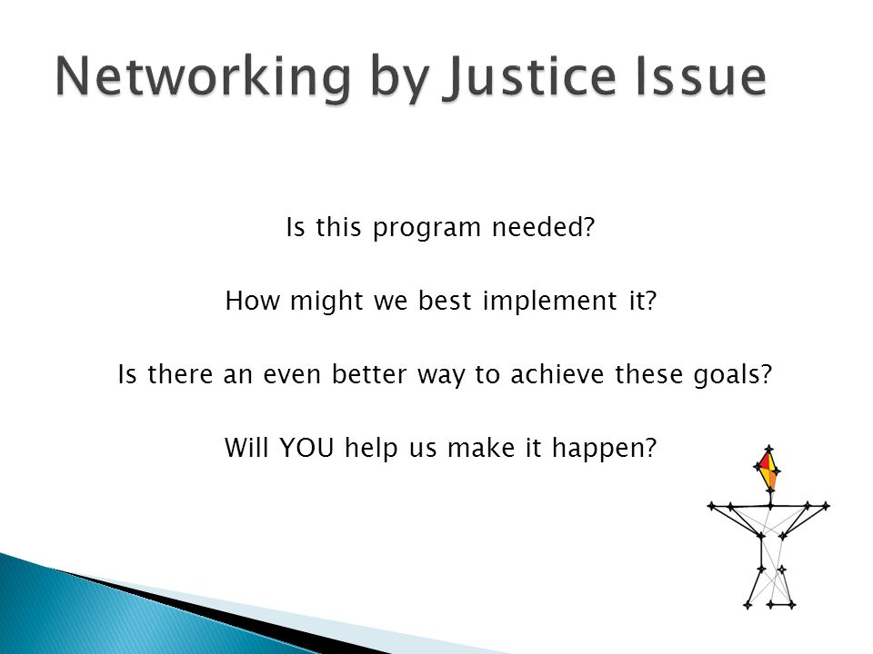 Is this program needed? How might we best implement it? Is there an even better way to achieve these goals? Will YOU help us make it happen?