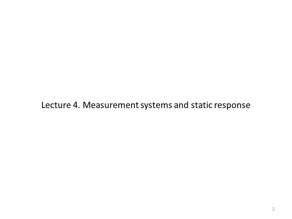 3 Measuring systems and their components Essential systems in fluid mechanics experiment flowing fluids, flow-producing apparatus, test models etc.1.