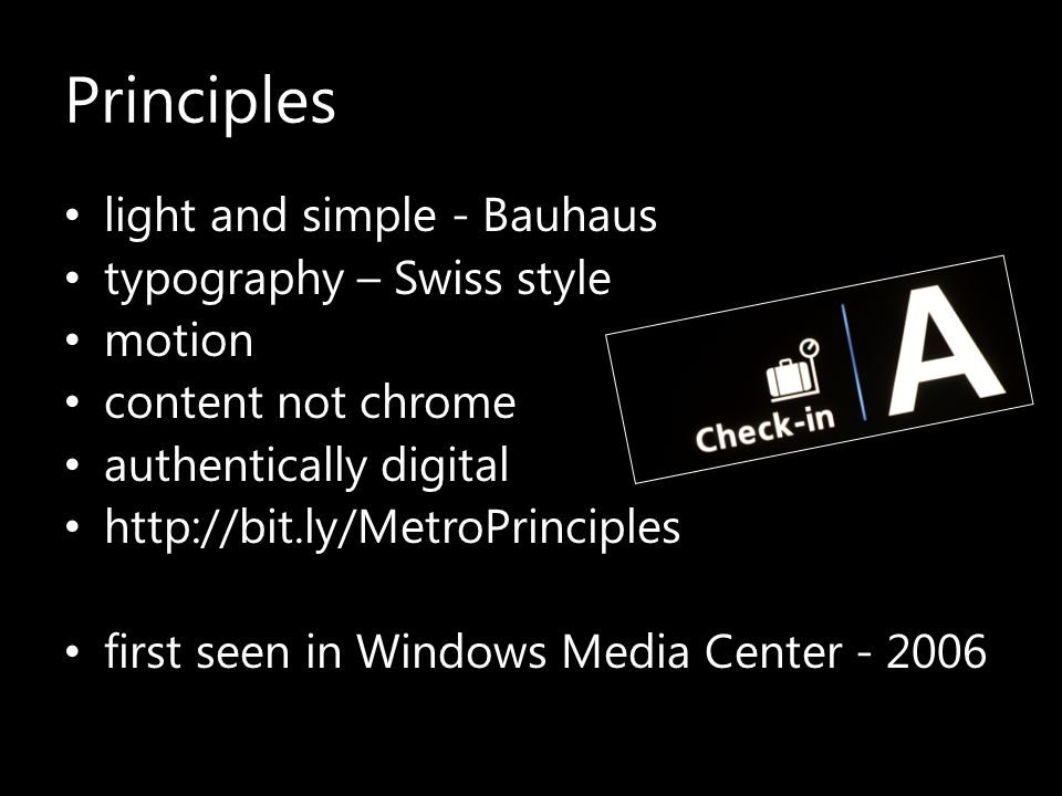 Principles light and simple - Bauhaus typography – Swiss style motion content not chrome authentically digital http://bit.ly/MetroPrinciples first see