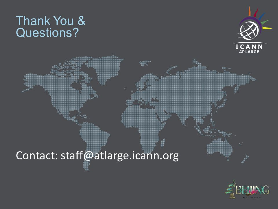 Thank You & Questions Contact: staff@atlarge.icann.org