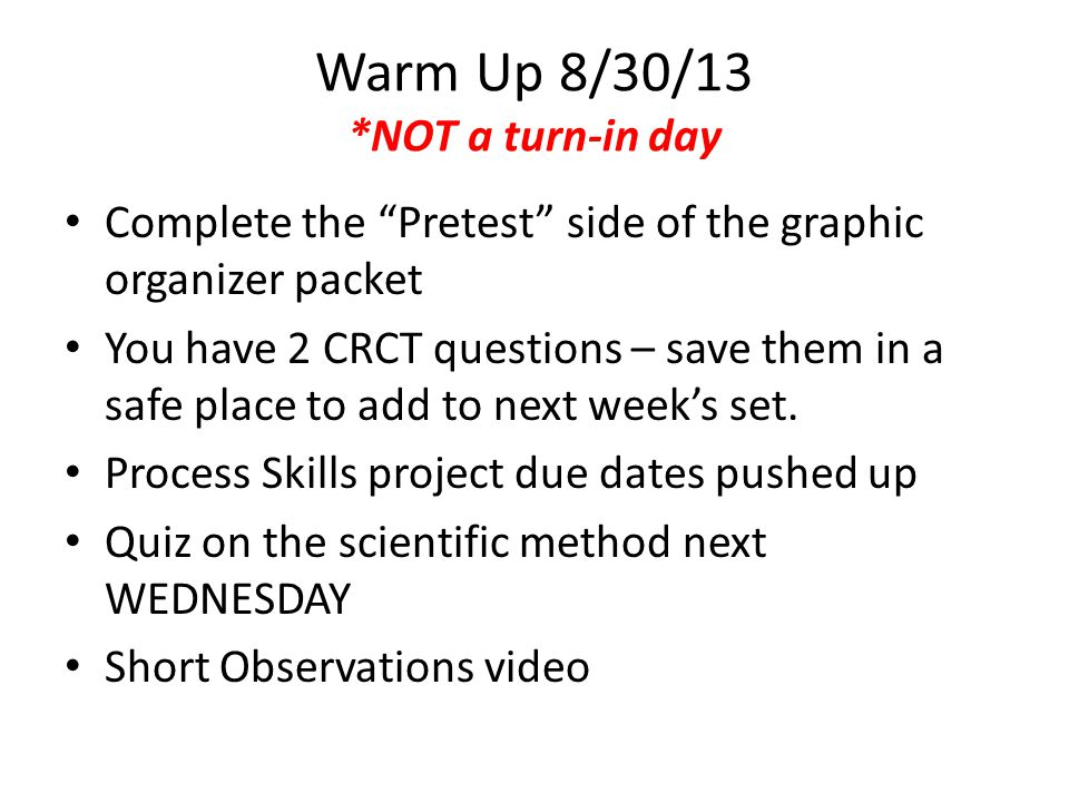 """Warm Up 8/30/13 *NOT a turn-in day Complete the """"Pretest"""" side of the graphic organizer packet You have 2 CRCT questions – save them in a safe place t"""