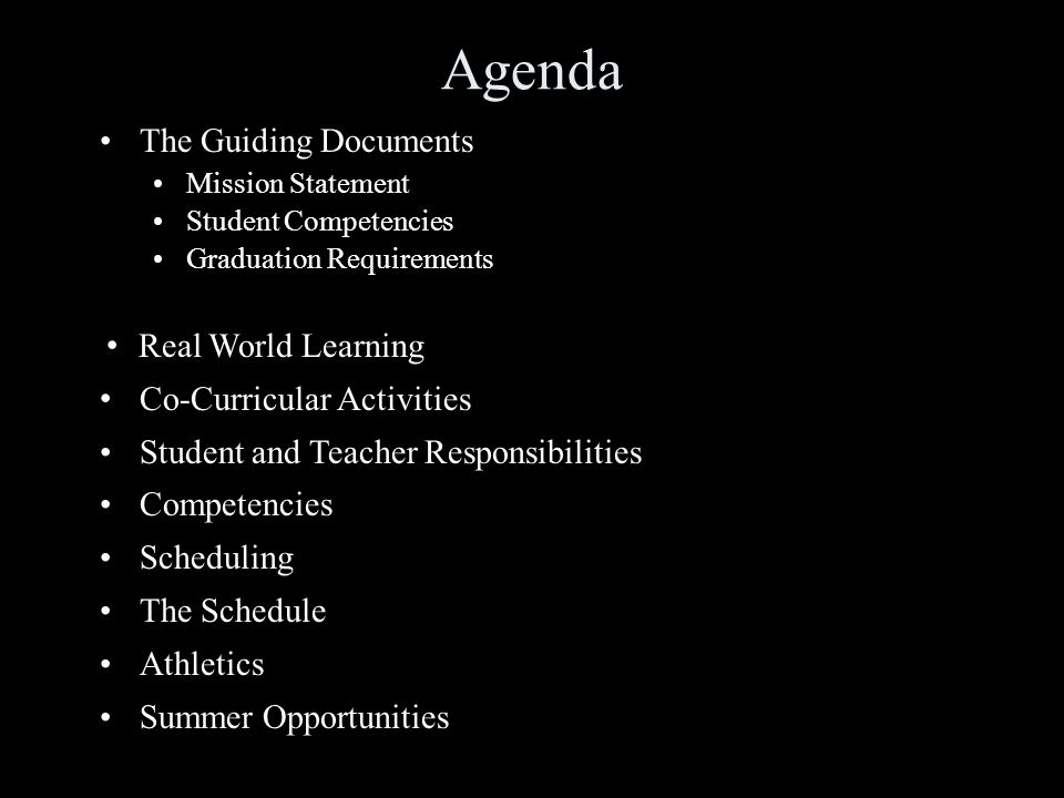 Agenda The Guiding Documents Mission Statement Student Competencies Graduation Requirements Real World Learning Co-Curricular Activities Student and T