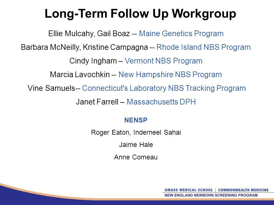 The New England Metabolic Newborn Screening Workgroup Inderneel Sahai, MD (NENSP), Chair Hasbro Dr.