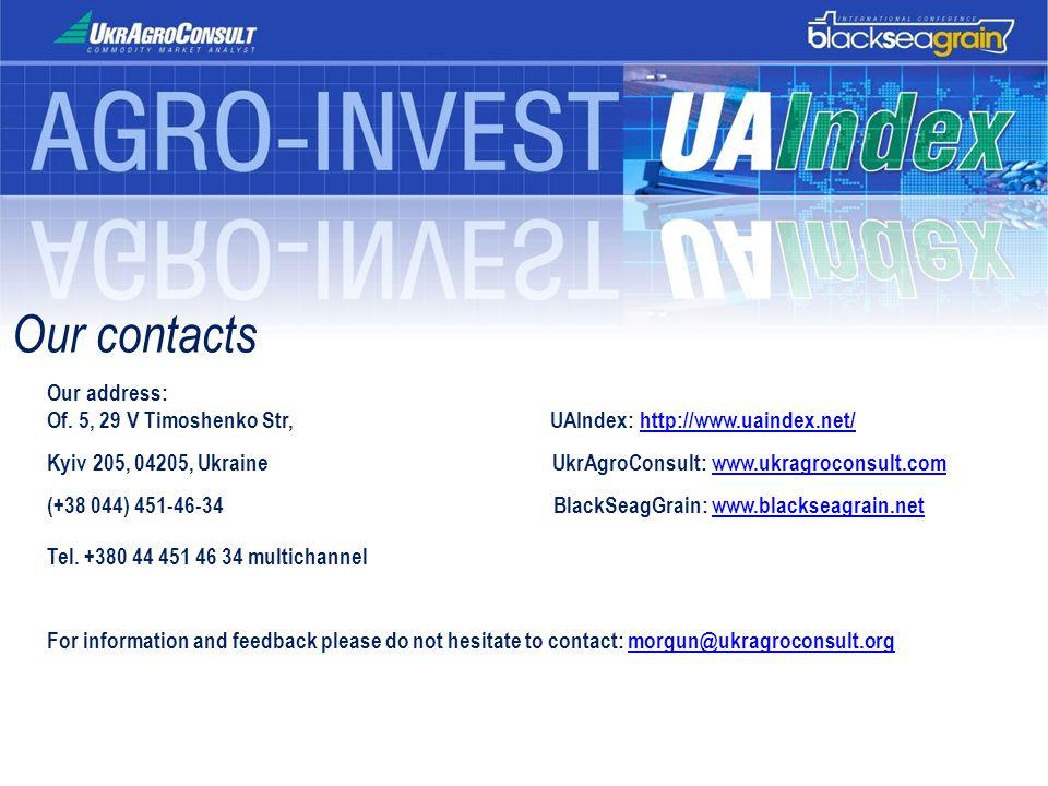 Our address: Of. 5, 29 V Timoshenko Str, UAIndex: http://www.uaindex.net/http://www.uaindex.net/ Kyiv 205, 04205, Ukraine UkrAgroConsult: www.ukragroc