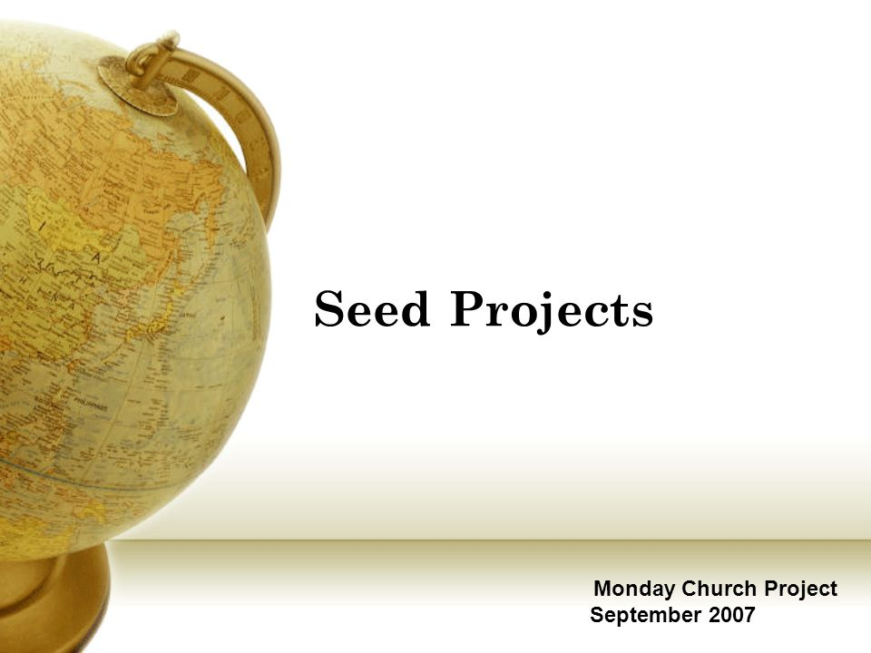 Seed Projects Monday Church Project September 2007