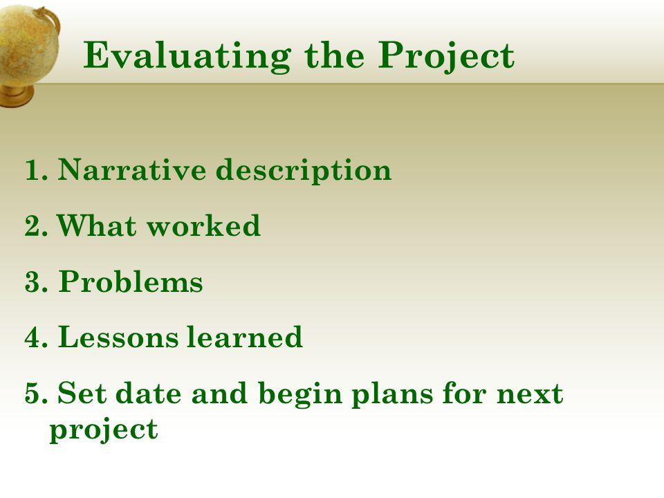 Evaluating the Project 1. Narrative description 2.