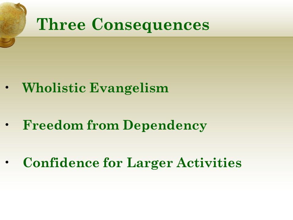 Three Consequences Wholistic Evangelism Freedom from Dependency Confidence for Larger Activities