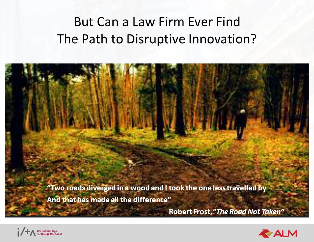 But Can a Law Firm Ever Find The Path to Disruptive Innovation.