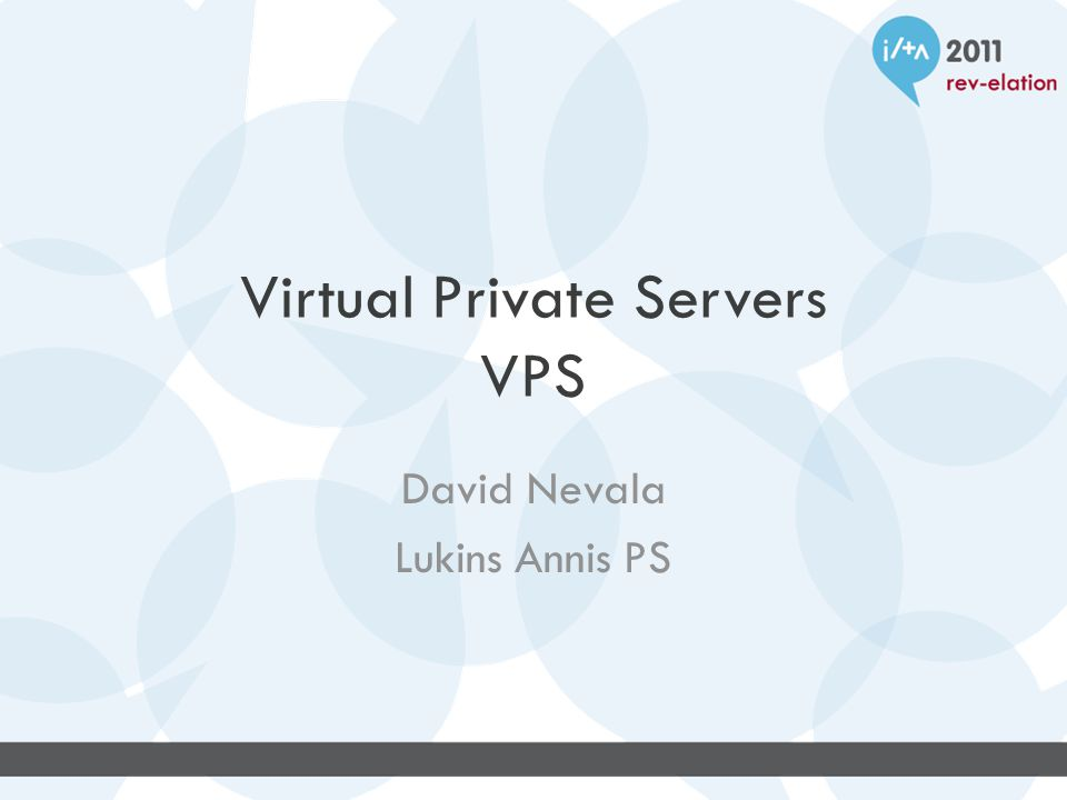 Virtual Private Servers VPS David Nevala Lukins Annis PS
