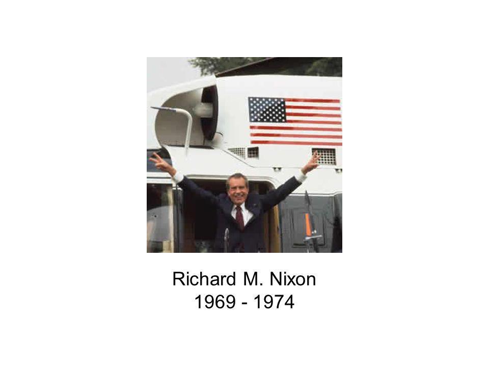 Richard M. Nixon 1969 - 1974