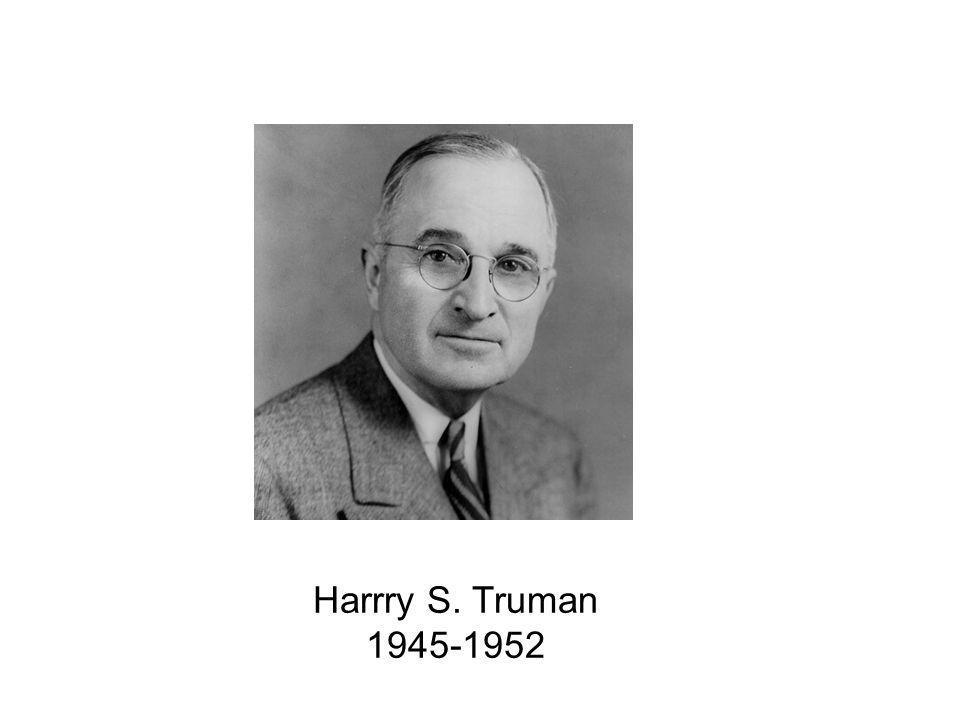 Harrry S. Truman 1945-1952
