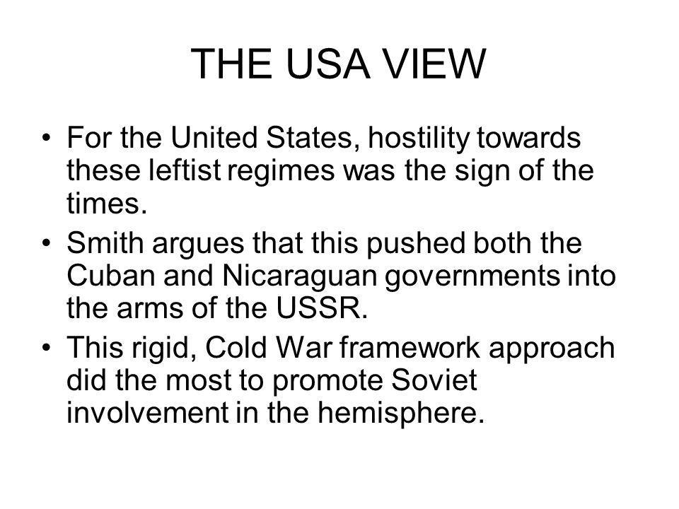 THE USA VIEW For the United States, hostility towards these leftist regimes was the sign of the times.